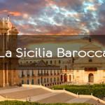 Alla scoperta della Sicilia barocca: il mio prossimo viaggio nella Sicilia sud-orientale
